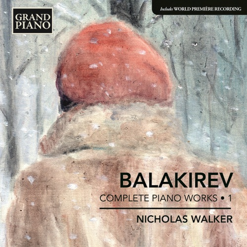 BALAKIREV, M.A.: Piano Works (Complete), Vol. 1 (N. Walker)