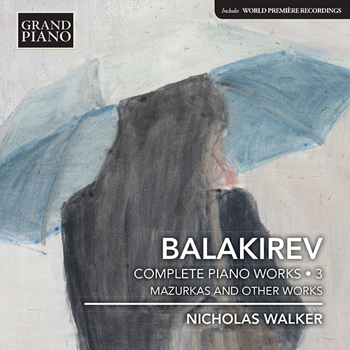 BALAKIREV, M.A.: Piano Works (Complete), Vol. 3 (N. Walker)