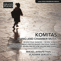 KOMITAS Piano and Chamber Music