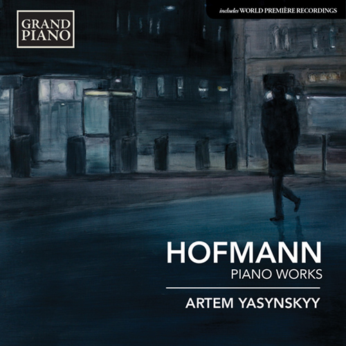 HOFMANN, J.: Charakterskizzen / Piano Sonata in F Major / Theme with Variations and Fugue