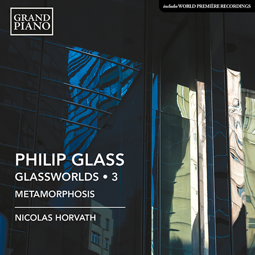 GLASS, P.: Glassworlds, Vol. 3 - Metamorphosis I-V / Trilogy Sonata / The Late, Great Johnny Ace: Coda /A Secret Solo / Sonatina No. 2