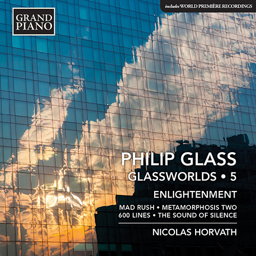 GLASS, P.: Glassworlds, Vol. 5 - Mad Rush / Metamorphosis II / 600 Lines (Enlightenment)