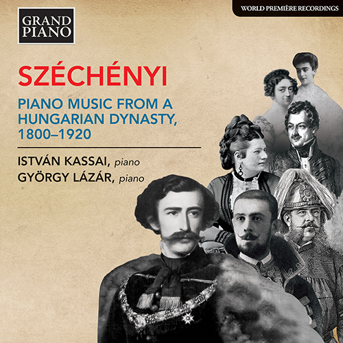 SZÉCHÉNYI – PIANO MUSIC FROM A HUNGARIAN DYNASTY (1800-1920)
