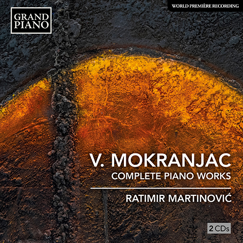 V. MOKRANJAC: Complete Piano Works
