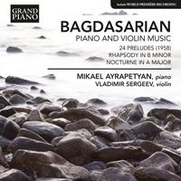BAGDASARIAN Piano and Violin Music