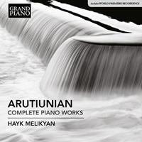 ARUTIUNIAN Complete Piano Works