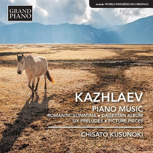 KAZHLAEV, M.: Piano Music - Romantic Sonatina / Dagestan Album / 6 Preludes / Picture Pieces