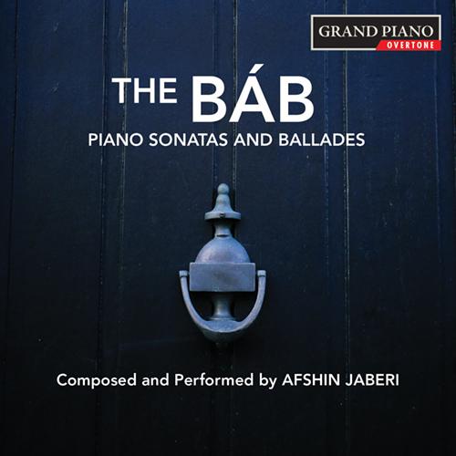 JABERI, A.: Piano Sonatas Nos. 1-3 / Ballades Nos. 1-3 (The Báb)