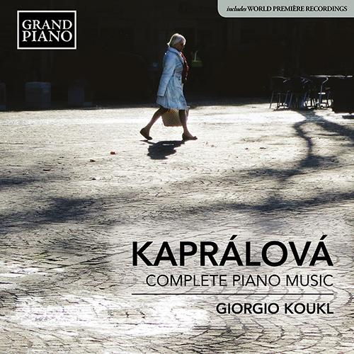 KAPRÁLOVÁ Complete Piano Music