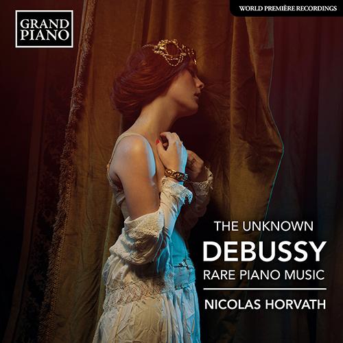 DEBUSSY, C.: Rare Piano Music (The Unknown Debussy)